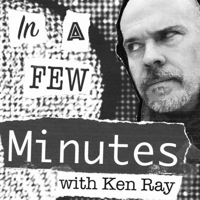 In A Few Minutes:Ken Ray