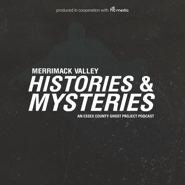 Merrimack Valley Histories & Mysteries