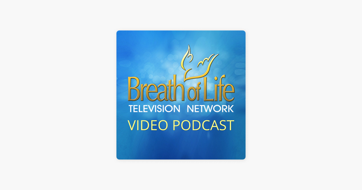 Breath of Life Television Network on Apple Podcasts