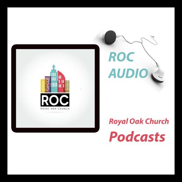 ROC Talks: Royal Oak Church Messages