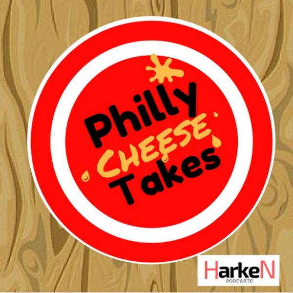Philly Cheese Takes – Harken Podcasts