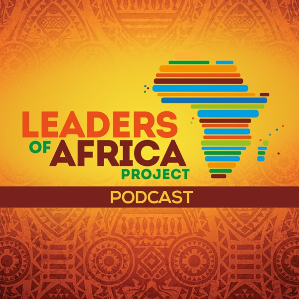 Leaders of Africa Project Podcast