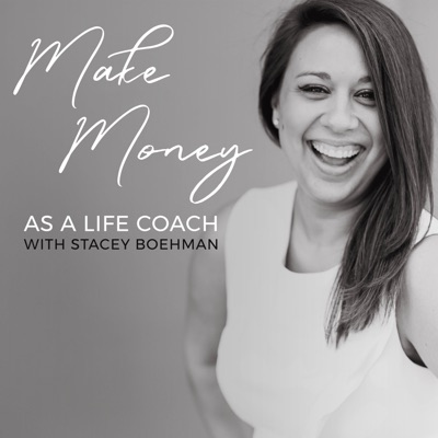 Make Money as a Life Coach:Stacey Boehman