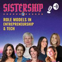 Sistership-Role Models in Tech & Entrepreneurship podcast