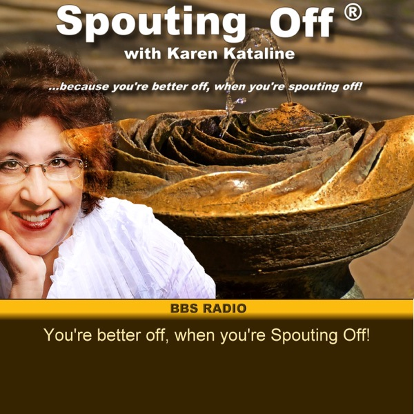 Spouting Off with Karen Kataline