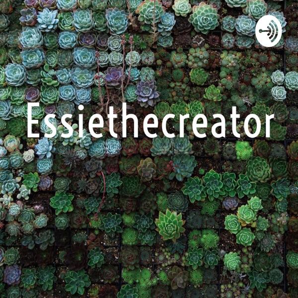 Essiethecreator