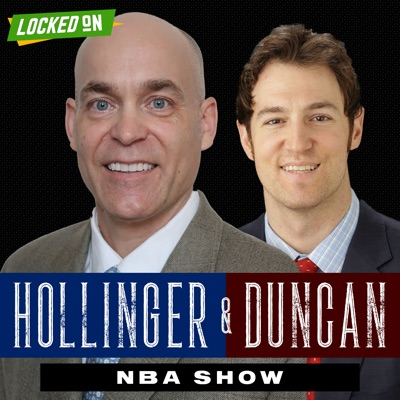 Hollinger & Duncan NBA Show - NBA Basketball Podcast:Locked On Podcast Network, John Hollinger, Nate Duncan