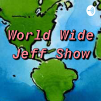 World Wide Jeff Show podcast