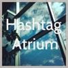 Hashtag Atrium