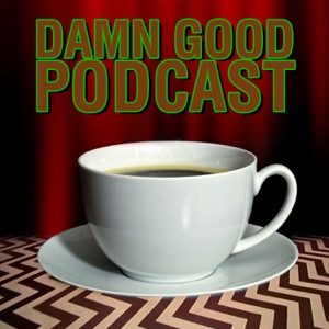 A Damn Good Podcast about Twin Peaks