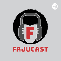 Fajucast podcast