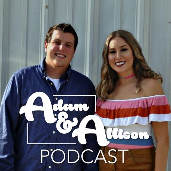 Adam and Allison Podcast