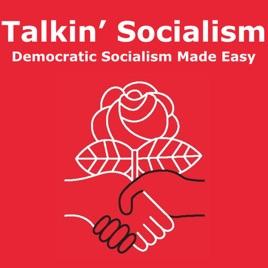 Talkin' Socialism on Apple Podcasts