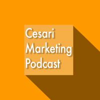 Cesari Marketing Podcast podcast