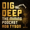 Dig Deep – The Mining Podcast Podcast