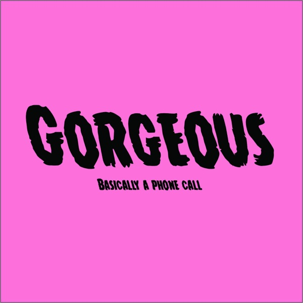 Gorgeous: Mostly a Phone Call