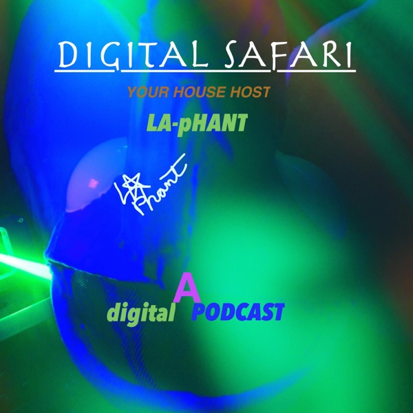 DIGITAL SAFARI PODCAST