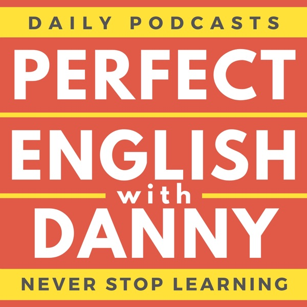 Perfect English with Danny