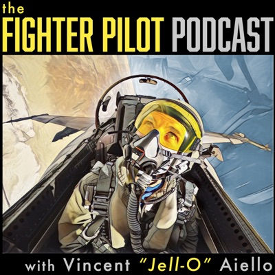 "The Fighter Pilot Podcast:Vincent ""Jell-O"" Aiello, Retired US Navy Fighter Pilot"