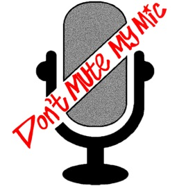 Dont Mute My Mic on Apple Podcasts