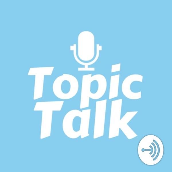 Topic Talk