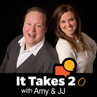 It Takes 2 with Amy & JJ podcast