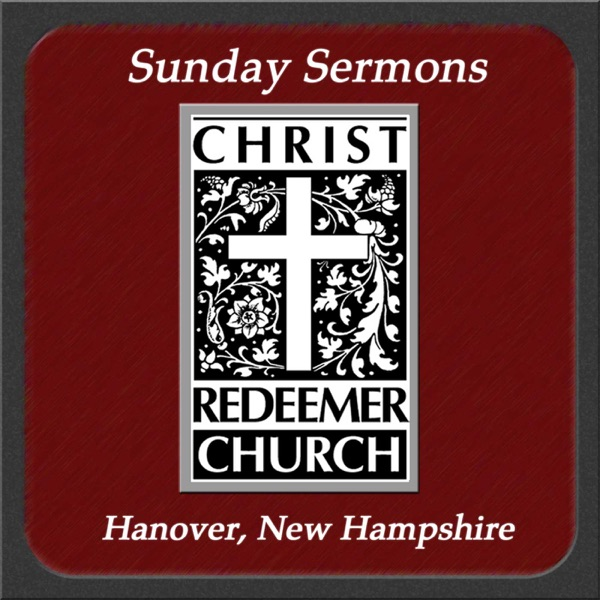 Christ Redeemer Church » Sunday Sermons
