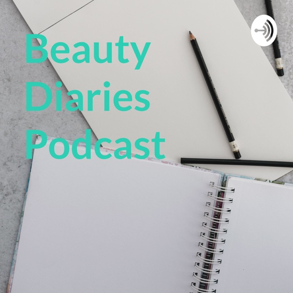 Beauty Diaries Podcast