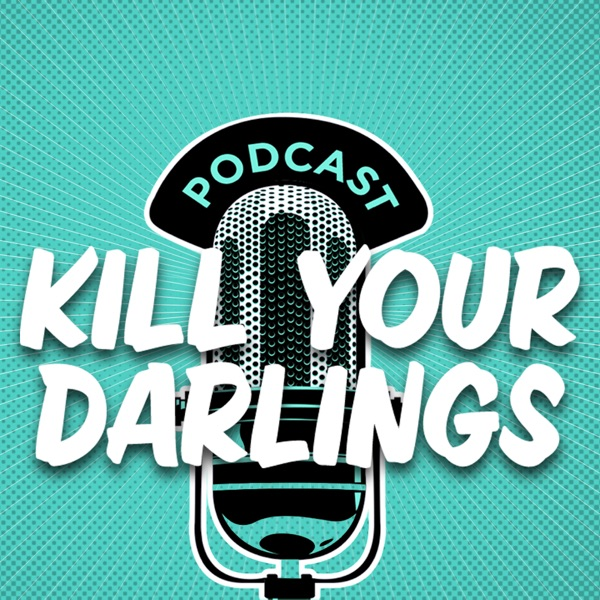 The Kill Your Darlings Podcast