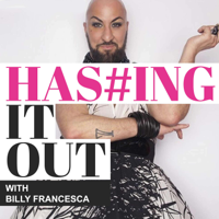 Hashing it Out with Billy Francesca podcast