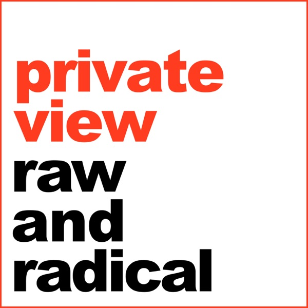Private View by Raw and Radical - bi-monthly diaries on getting real about being a woman in the arts