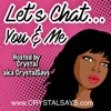 CrystalSays: Let's Chat ... You & Me