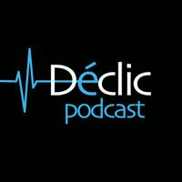 Déclic Podcast podcast