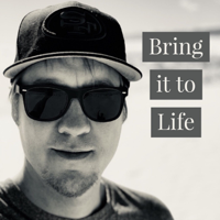 Bring it to Life podcast