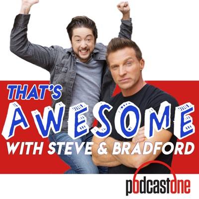 That's Awesome with Steve Burton & Bradford Anderson:PodcastOne