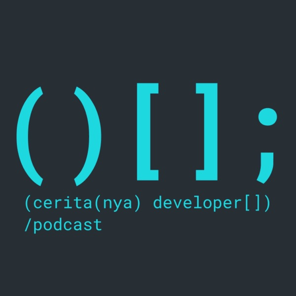 Ceritanya Developer Podcast