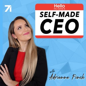 Self-Made CEO with Adrienne Finch