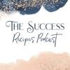 The Success Recipes Podcast