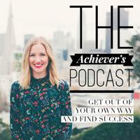 Achiever's Podcast podcast