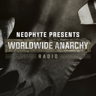 Worldwide Anarchy Radio:Neophyte
