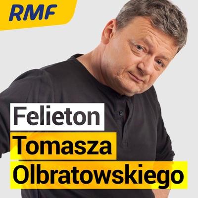 Felieton Tomasza Olbratowskiego:RMF FM