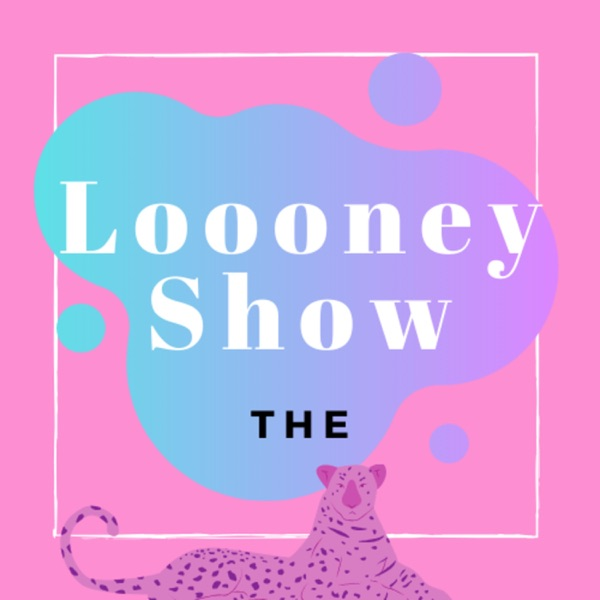 The Loooney Show