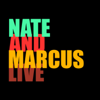 Nate and Marcus Live! podcast