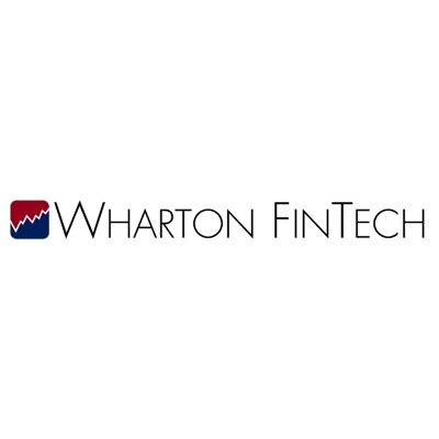 Wharton FinTech Podcast:Wharton Fintech Podcast