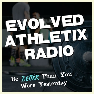 Evolved Athletix Radio 📻