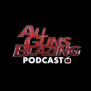 AFTV | All Gunz Blazing Podcast