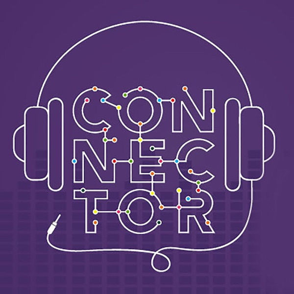 Connector Podcast - Makers, Movers & Shakers