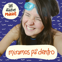 Miramos pa´ dentro podcast