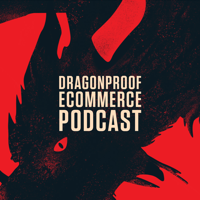 Dragonproof eCommerce podcast