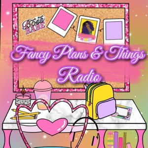 Fancy Plans & Things Radio